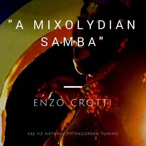 mp3 single a mixolydian samba pythagorean tuning 432 hz enzo crotti guitarist and composer. Black Bedroom Furniture Sets. Home Design Ideas
